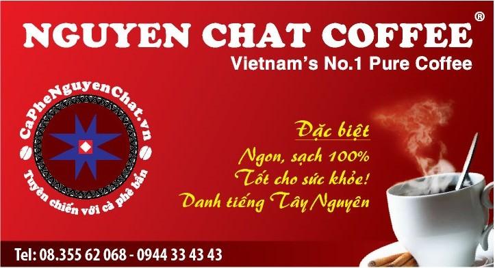 Nguyen Chat Coffee mang tới cho khách hàng cà phê nguyên chất, sạch, ngon nhất