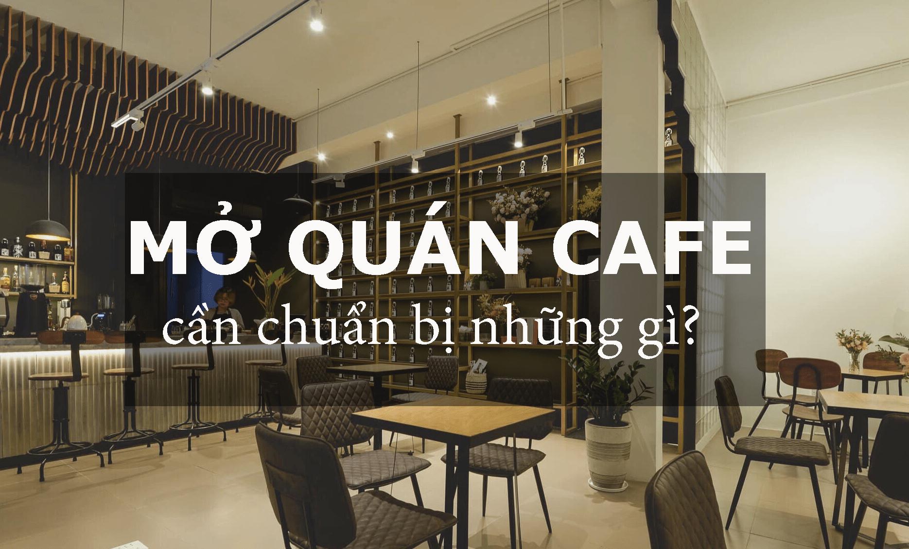 Những vấn đề cần quan tâm khi mở quán cà phê